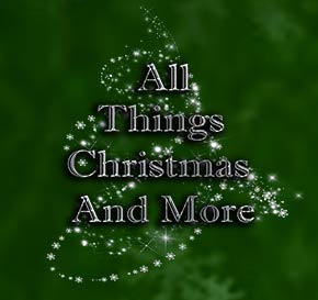 All Things Christmas And More